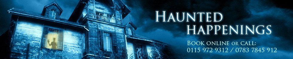 UK Ghost Hunting Events, Britains Most Haunted Ghost Hunts, Overnight Ghost Hunt Investigations